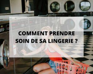 comment prendre soin de sa lingerie écoresponsable made in france Sans Prétention.