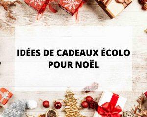 Couverture article idées cadeau pour un Noël écolo